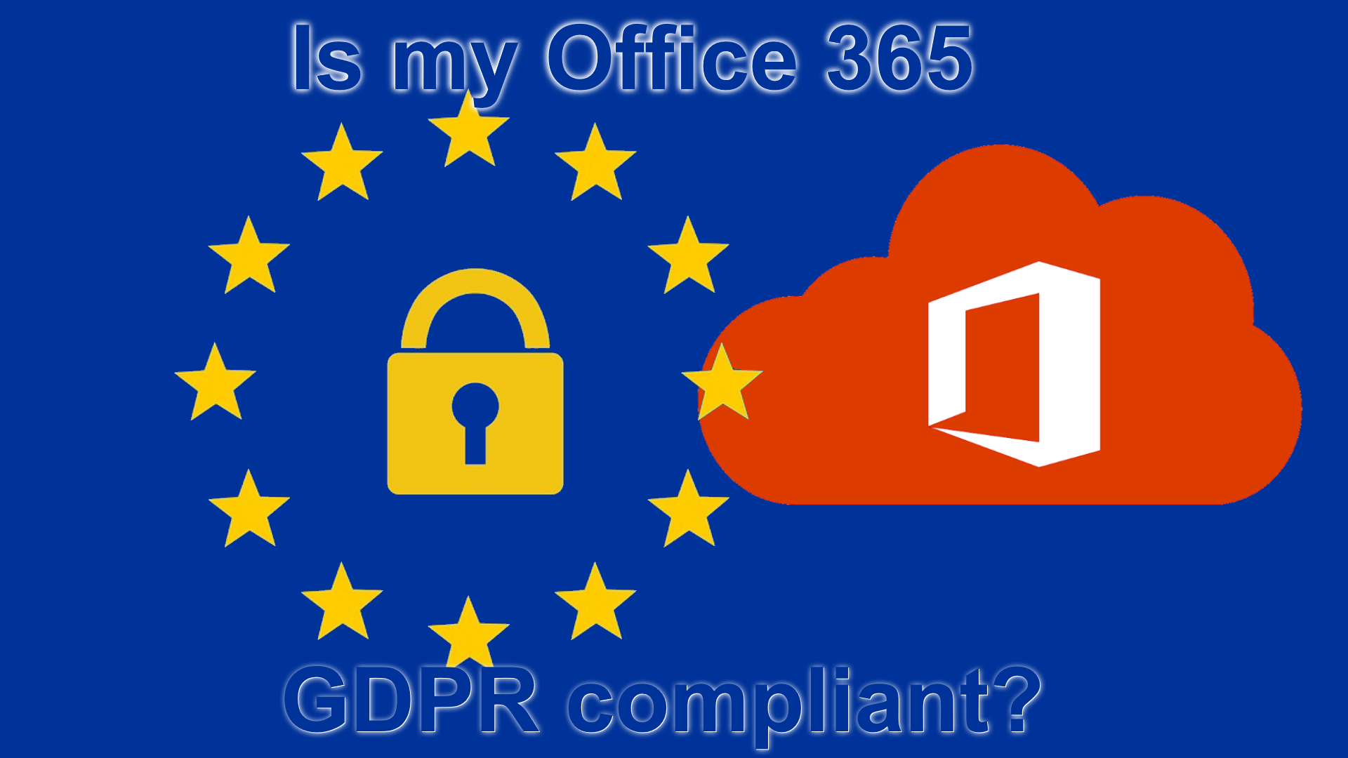 Is my Office 365 GDPR compliant?